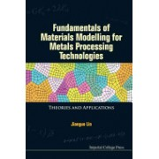 Fundamentals of Materials Modelling for Metals Processing Technologies - Theories and Applications (9781783264971)