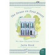 The House on First Street: My New Orleans Story, Paperback
