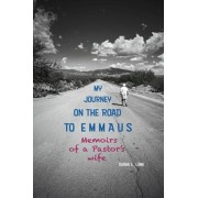 My Journey on the Road to Emmaus: Memoirs of a Pastor's Wife, Paperback/Diana E. Linn
