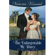The Unforgettable Mr. Darcy: A Pride and Prejudice Variation, Paperback/Victoria Kincaid