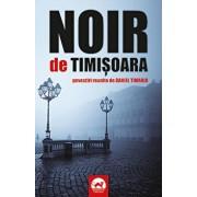 Noir de Timisoara/Daniel Timariu