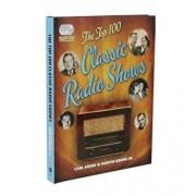 The Top 100 Classic Radio Shows, Hardcover/Carl Amari