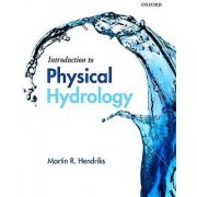 Introduction to Physical Hydrology by Martin Hendriks