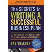 The Secrets to Writing a Successful Business Plan: A Pro Shares a Step-By-Step Guide to Creating a Plan That Gets Results, Paperback