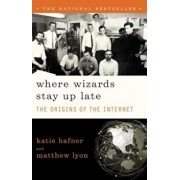 Where Wizards Stay Up Late: The Origins of the Internet, Paperback/Katie Hafner