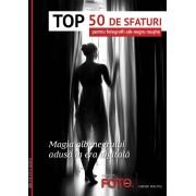 Top 50 de sfaturi pentru fotografii alb-negru reusite (eBook)