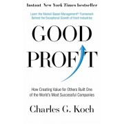 Good Profit. How Creating Value for Others Built One of the World's Most Successful Companies, Paperback/Charles G. Koch