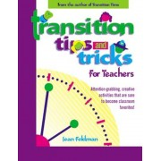 Transition Tips and Tricks for Teachers: Prepare Young Children for Changes in the Day and Focus Their Attention with These Smooth, Fun, and Meaningfu, Paperback