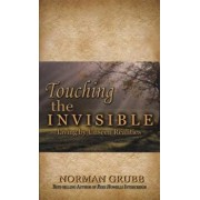 Touching the Invisible, Paperback/Norman Grubb