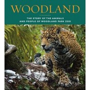 Woodland: The Story of the Animals and People of Woodland Park Zoo, Paperback/John Bierlein
