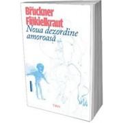 Noua dezordine amoroasa/Pascal Bruckner, Alain Finkielkraut