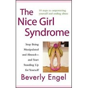 The Nice Girl Syndrome: Stop Being Manipulated and Abused -- And Start Standing Up for Yourself, Paperback/Beverly Engel