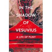 Pliny - Life, Letters and Natural History in the Shadows of Vesuvius (Dunn Daisy)(Cartonat) (9780008211097)