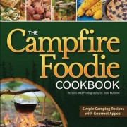 The Campfire Foodie Cookbook: Simple Camping Recipes with Gourmet Appeal, Paperback