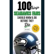 100 Things Seahawks Fans Should Know & Do Before They Die, Super Bowl Edition, Paperback/John Morgan
