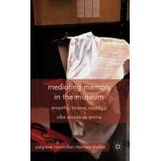 Mediating Memory in the Museum: Trauma, Empathy, Nostalgia