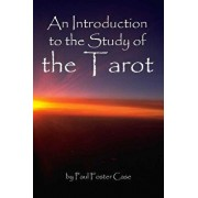An Introduction to the Study of the Tarot, Paperback/Paul Foster Case
