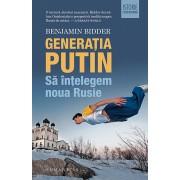 Generatia Putin. Sa intelegem noua Rusie/Benjamin Bidder
