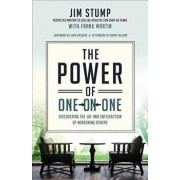 The Power of One-On-One: Discovering the Joy and Satisfaction of Mentoring Others, Paperback/Jim Stump