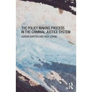 The Policy Making Process in the Criminal Justice System by Adrian ...