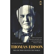 Thomas Edison: The One Who Changed The World, Paperback/The History Hour