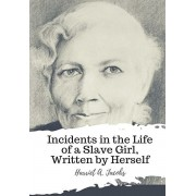 Incidents in the Life of a Slave Girl, Written by Herself, Paperback/Harriet A. Jacobs