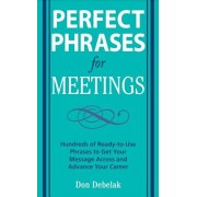 Perfect Phrases for Meetings: Hundreds of Ready-To-Use Phrases to Get Your Message Across and Advance Your Career, Paperback