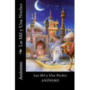 Las Mil Y Una Noche (Spanish Edition), Paperback/Anonimo
