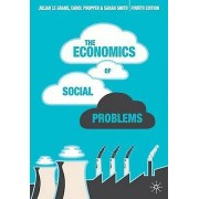 The Economics of Social Problems by Sheila Smith & Julian Le Grand ...