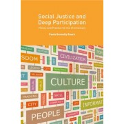 Social Justice and Deep Participation: Theory and Practice for the 21st Century