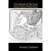 The Unicorn of The Beast: Giant Super Jumbo Coloring Book Features 100 Pages of Unicorns, Mythical Creatures, Demonic Beast, and More for Stress, Paperback/Beatrice Harrison