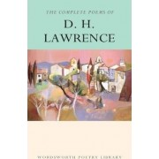 The Complete Poems of D.H. Lawrence by D. H. Lawrence