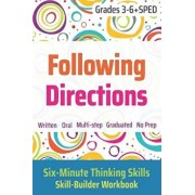 Following Directions (Grades 3-6 + Sped): Six-Minute Thinking Skills, Paperback/Janine Toole Phd