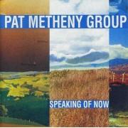 Pat Metheny Group - Speaking of Now (0093624802525) (1 CD)