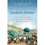 Freedom's Frontier, Paperback/Stacey L. Smith