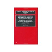 Organizational Change and Development in Management Control Systems - Process Innovation for Internal Auditing and Management Accounting (9780762307456)