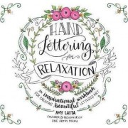 Hand Lettering for Relaxation by Amy Latta
