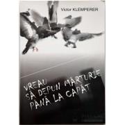 Editura Hasefer Vreau sa depun marturie pana la capat - victor klemperer editura hasefer