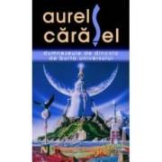 Dumnezeul de dincolo de burta universului - Aurel Carasel