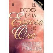 Poder de La Esposa Que Ora, El: Power of a Praying Wife the, Paperback/Stormie Omartian
