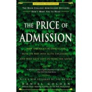 The Price of Admission: How America's Ruling Class Buys Its Way Into Elite Colleges--And Who Gets Left Outside the Gates, Paperback