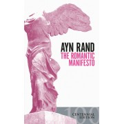 The Romantic Manifesto: A Philosophy of Literature; Revised Edition