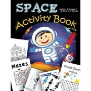 Space Travel Activity Book for Kids: A Fun Book Filled with All Game Mazes, Coloring, Dot to Dot, Draw Using the Grid, Shadow Matching Game, Word Sear, Paperback/We Kids