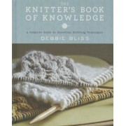 The Knitter's Book of Knowledge: A Complete Guide to Essential Knitting Techniques, Hardcover