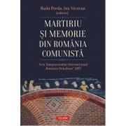 Martiriu si memorie din Romania comunista. Acta Simpozionului International Dumitru Staniloae 2017/Radu Preda, Ion Vicovan