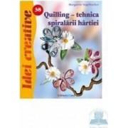 Idei Creative 38 - Quilling Tehnica Spiralarii Hartiei - Margarete Vogelbacher