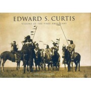 Edward S. Curtis: Visions of the First Americans, Hardcover