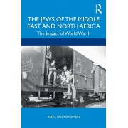 The Jews of the Middle East and North Africa: The Impact of World War II, Paperback/Reeva Spector Simon