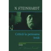 Critica la persoana intii - Nicolae Steinhardt