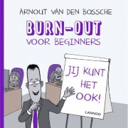 Burn-out voor beginners - Arnout Van den Bossche